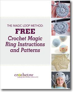 Learn how to crochet the magic ring and get 3 free crochet patterns!