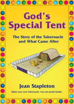 God's Special Tent ~ A fabulous activity book for the middle grades about the Tabernacle. Kids can build their own scaled model!