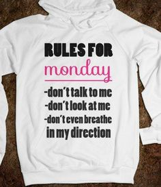 Get People to Back off with This 'Rules for Monday' Hoodie trendhunter.com