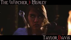 The Witcher 3 Medley (Violin Cover) Taylor Davis -- Very awesome video!!