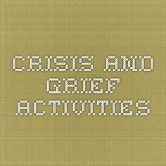 crisis and grief activities