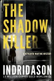 The Shadow Killer : a Reykjavik Wartime mystery / Arnaldur Indridason. Crime Fiction, Fiction Books, British Soldier, Mystery Series, New Friends, Nonfiction, Novels, Reading, Basement Flat