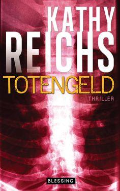 Totengeld von Kathy Reichs
