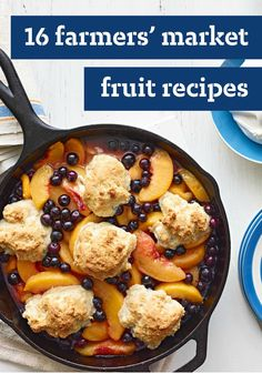 16 Farmers' Market Fruit Recipes – Whether it's berries, peaches, or cherries—or all of the above, you'll find so many different ways to make use of seasonal fruit!