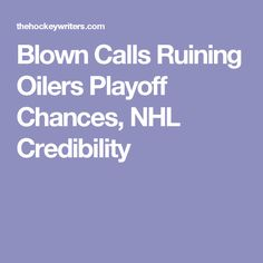 The Edmonton Oilers lost Game 5 of their playoff series against the Ducks in overtime. The only reason was another missed call by the officials. Edmonton Oilers, Nhl