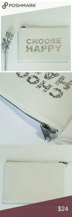 """""""CHOOSE HAPPY"""" NEW METALLIC SILVER CLUTCH/ POUCH - NWT - Canvas with metallic silver foil floral lettering  - 10in L, 7in H - Perfect as a clutch, makeup bag or for your other pretty things! - Bronze zipper Bags"""