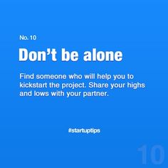 Start-Up Tips no. 10 Don't be alone Find Someone Who, Startups, Tips, Counseling