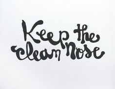 """""""Keep the Clean Nose"""" by Leandro Senna"""
