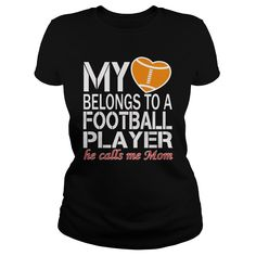 My heart belongs to a football player, he calls me mom #Mother #Football #Mom #Football Mom. Football t-shirts,Football sweatshirts, Football hoodies,Football v-necks,Football tank top,Football legging.