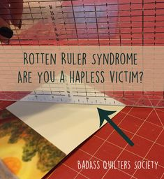 rotten-ruler-sydrome - Is an uneven ruler the source of all your quilting problems? Quilting Tools, Quilting Rulers, Quilting Tutorials, Quilting Designs, Quilting Ideas, Sewing Hacks, Sewing Projects, Sewing Ideas, Paper Piecing