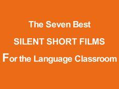 The Seven Best Silent Short Films for Language Teaching