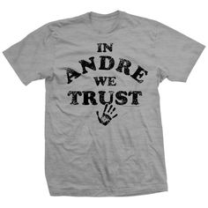 In Andre We Trust Andre The Giant, Trust, Mens Tops, T Shirt, Fashion, Supreme T Shirt, Moda, Tee, La Mode