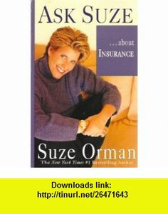 Ask Suze.....About Insurance Suze Orman ,   ,  , ASIN: B000MOJ4XS , tutorials , pdf , ebook , torrent , downloads , rapidshare , filesonic , hotfile , megaupload , fileserve