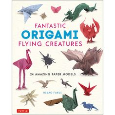 Inspired by Savannah: Give the Gift of Origami This Holiday Season Thanks to Beautiful Paper Sheets and Step-by-Steps Books from Tuttle Publishing (Review) Ancient Symbols Of Power, Origami Artist, Japanese Origami, Paper Birds, Animal Projects, Chinese Dragon, Paper Models, Holiday Gift Guide, Nonfiction Books