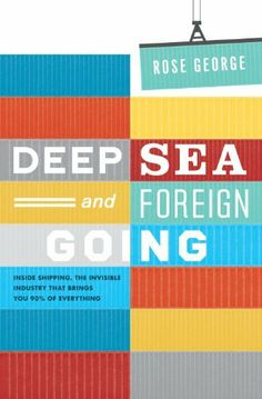Deep Sea and Foreign Going: Inside Shipping, the Invisible Industry That Brings You 90% of Everything by Rose George, http://www.amazon.co.uk/dp/1846272637/ref=cm_sw_r_pi_dp_BBHhtb11Y19M7