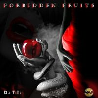 "FORBIDDEN FRUITS by Dj/Producer - TiTi ""Shanghai"" on SoundCloud"