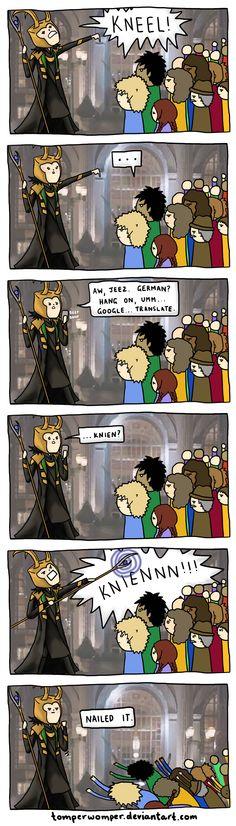 Loki is fluent in German with a little help from Google. KNEEL by TomperWomper.deviantart.com on @deviantART