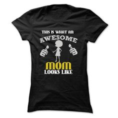 This Is What An Awesome MOM Looks Like, Awesome Mom, Birthday Gift, Mothers Day Gift T Shirts, Hoodie Sweatshirts