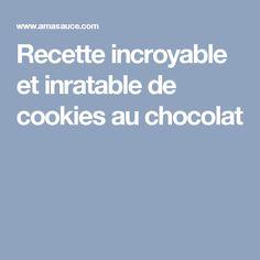 Recette incroyable et inratable de cookies au chocolat