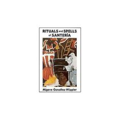 Rituals and Spells Of Santeria by Gonzalez-wippler                                                                       H558-BRITSPE0SA