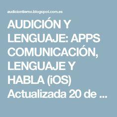 AUDICIÓN Y LENGUAJE: APPS COMUNICACIÓN, LENGUAJE Y HABLA (iOS)  Actualizada 20 de diciembre 2014