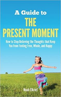 A Guide to The Present Moment - Kindle edition by Noah Elkrief. Health, Fitness & Dieting Kindle eBooks @ Amazon.com.