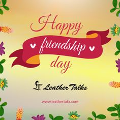 Wishing all our customers and friends a VERY warm and happy friendship day! www.leathertalks.com