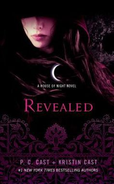 Revealed By P.C. Cast and Kristin Cast book 11 in the House of Night series.