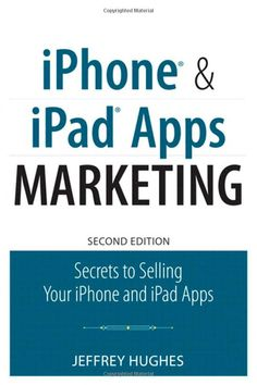 iPhone & iPad Apps Marketing by Jeffrey Hughes
