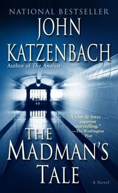 The Madman's Tale, John Katzenbach - Frances was released from Western State Hospital 20 years ago.  This book chronicles his current life functioning with mental illness, as well as the mystery from 20 years ago of the murdered asylum nurse.  This was excellent.  Originally published in 2004, why am I just now discovering this author?  NEED his other books right now please.