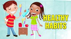 Healthy habits and some healthy tips for kids.
