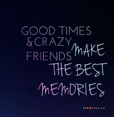 "Crazy friends always have the ""best"" ideas. ""Good times and crazy friends make the best memories. Crazy Friend Quotes, Bff Quotes, Cute Quotes, Girl Quotes, Quotes For Best Friends, Quote Friends, Friend Sayings, Being Crazy Quotes, Long Time Friends Quotes"