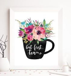But first tea tea printable tea print floral tea printable