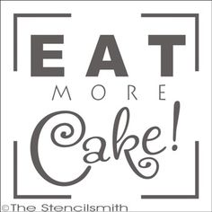 1768 - EAT MORE CAKE-EAT MORE CAKE stencil subway typography word art cupcakes