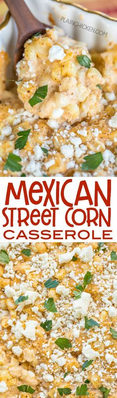 Mexican Street Corn Casserole - ll the flavors of Mexican street corn but requires no flossing after eating! Corn, mayonnaise, sour cream, lime, parmesan, pepper jack, chili powder and feta. Can make ahead of time and refrigerate until ready to make. Grea
