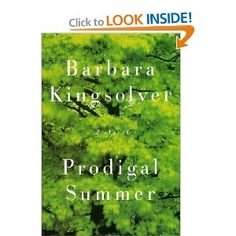 Prodigal Summer - Barbara Kingsolver I had an emotional visceral reaction to this book and have never been able to figure out why. I cried like a baby when I finished it!