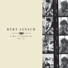 Bert Jansch : A Man I'd Rather Be Pt. 2 / Earth Recordings / British Folk - A handsomely packaged box of four of the guitarist's solo albums recorded during his tenure with Pentangle. - Thom Jurek #concert #songs #schedule