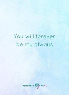 Nog langer dan voor eeuwig. Een quote over het afscheid, het verdriet en het gemis na de dood van een geliefde. Vind meer inspiratie over de uitvaart en rouwen op http://www.rememberme.nl