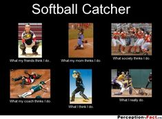 softball catcher what people think i do Funny Softball Quotes, Softball Cheers, Softball Pictures, Softball Players, Fastpitch Softball, Softball Stuff, Softball Catcher Quotes, Softball Things, Soccer Memes