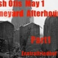 Here my after hour recording from today Boneyard after Free for Download But BE AWARE https://soundcloud.com/freshotis/fresh-otis-afterhour-zentralfriedhof-pt1 https://soundcloud.com/freshotis/fresh-otis-afterhour-zentralfriedhof-pt-2-may-1st