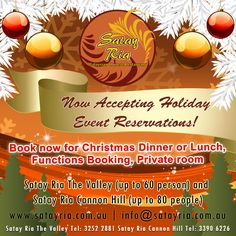 Satay Ria is now accepting Holiday Event Reservations, Book now for Christmas Dinner or Lunch, Functions Booking and Private room.  To make a reservation you may contact us on phone Satay Ria The Valley Tel: 3252 2881 /Satay Ria Cannon Hill Tel: 3390 6226. Or you may also book online at http://satayria.com.au/contact-us.