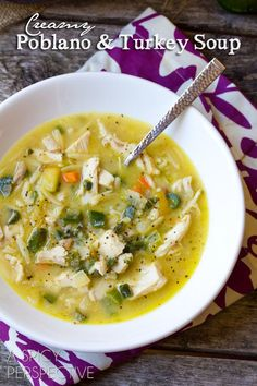 ... soup with turkey and smoky poblano peppers that will give your