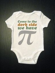 Come To The Dork Side We Have Pi - Funny Baby Onesie