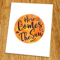 """Here comes the sun Print (Unframed), Inspirational Quote, Motivational Poster, Living Room Decor, Pen & Brush Quote, New Year Gift, 8x10"""", TA-074. Props and frame are not included. We believe that there is a power of the word which can change your feelings. The word can inspire you or motivate you each day. This work is well designed with a unique font. When you look at it, it will make you relax. It will look great on your wall. It can be used to decorate bedroom, office, restaurants…"""