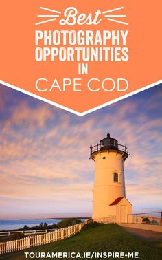 Are you always trying to get the perfect shot? Check out 5 of the best photograhy opportunities in Cape Cod.