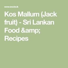 Kos Mallum (Jack fruit) - Sri Lankan Food & Recipes