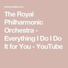 The Royal Philharmonic Orchestra - Everything I Do I Do It for You - YouTube