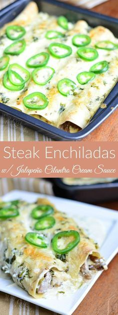 Steak Enchiladas with Jalapeño Cilantro Cream Sauce. Steak Enchiladas made with thinly sliced steak, sauteed with onions and peppers, and topped with delicious jalapeno cilantro cream sauce and lots of cheese! #enchiladas #steak #beef