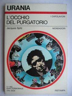 """Il romanzo """"L'occhio del purgatorio"""" (""""L'Oeil du purgatoire"""") di Jacques Spitz venne pubblicato per la prima volta nel 1945. In Italia è stato pubblicato da Mondadori nei nn. 622 e 987 di """"Urania"""", nel n. 183 dei """"Classici Urania"""", nel n. 3 de """"I Libri di Urania"""", all'interno del n. 39 della collana """"Millemondi"""" e all'interno del n. 105 di """"Urania Collezione"""". Immagine di copertina di Karel Thole per l'edizione """"Urania"""". Clicca per leggere una recensione di questo romanzo!"""