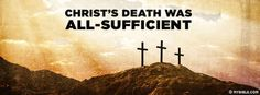 Christ's Death Was All Sufficient - Facebook Cover Photo
